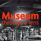 Museum Through a Lens