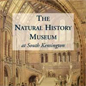 The Natural History Museum at South Kensington, by William T Stearn