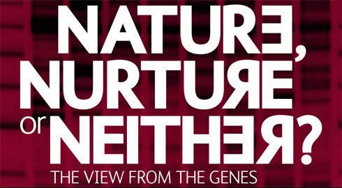 Nature, nurture or neither? The view from the genes