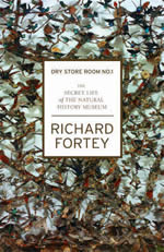 Dry Store Room Number 1: The Secret Life of the Natural History Museum, Richard Fortey's new book
