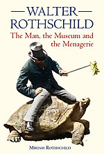 Walter Rothschild The Man, the Museum and the Menagerie book