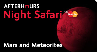 Night Safari with MasterCard - Mars and Meteorites